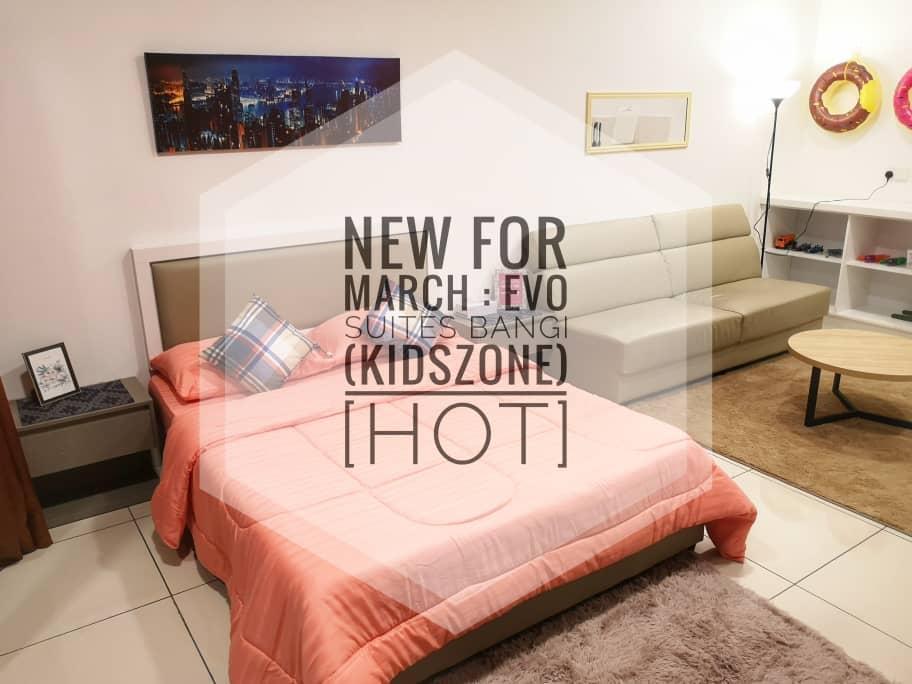 EVO SUITES BANGI [KIDSZANIA] NEW HOT ! MUST TRY!